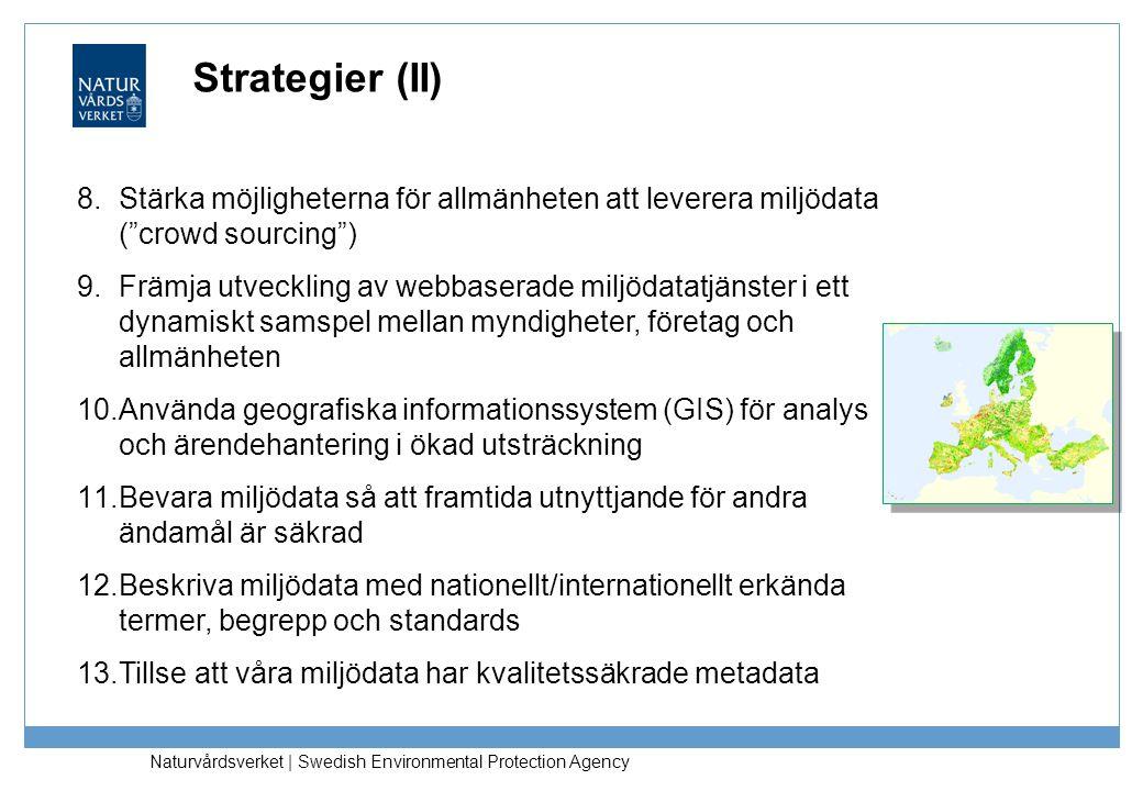 """Strategier (II) 8.Stärka möjligheterna för allmänheten att leverera miljödata (""""crowd sourcing"""") 9.Främja utveckling av webbaserade miljödatatjänster"""