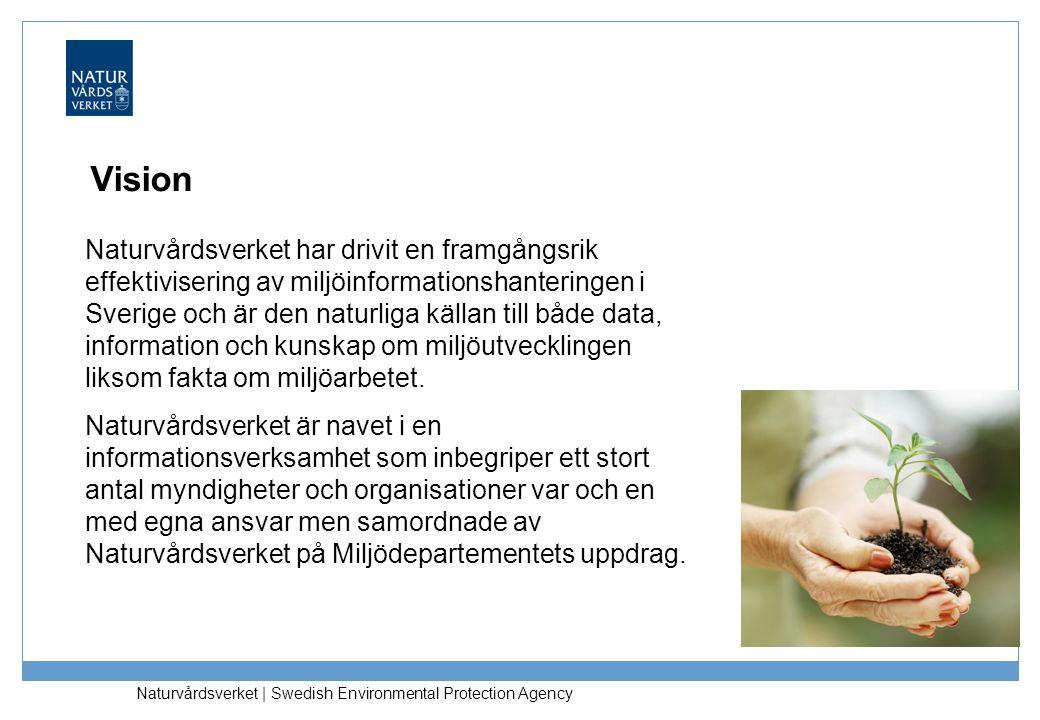 Vision Naturvårdsverket har drivit en framgångsrik effektivisering av miljöinformationshanteringen i Sverige och är den naturliga källan till både dat