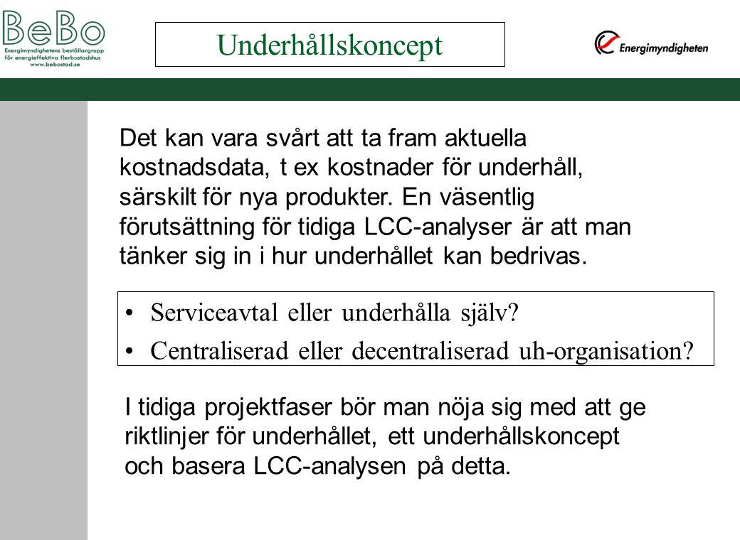 Underhållskoncept Serviceavtal eller underhålla själv? Centraliserad eller decentraliserad uh-organisation? Det kan vara svårt att ta fram aktuella ko