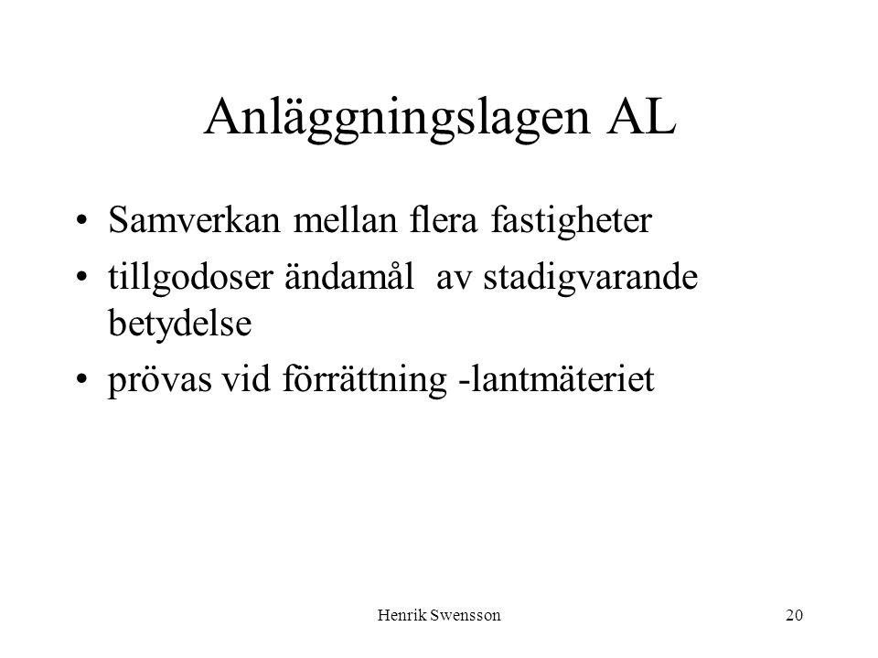Henrik Swensson20 Anläggningslagen AL Samverkan mellan flera fastigheter tillgodoser ändamål av stadigvarande betydelse prövas vid förrättning -lantmä