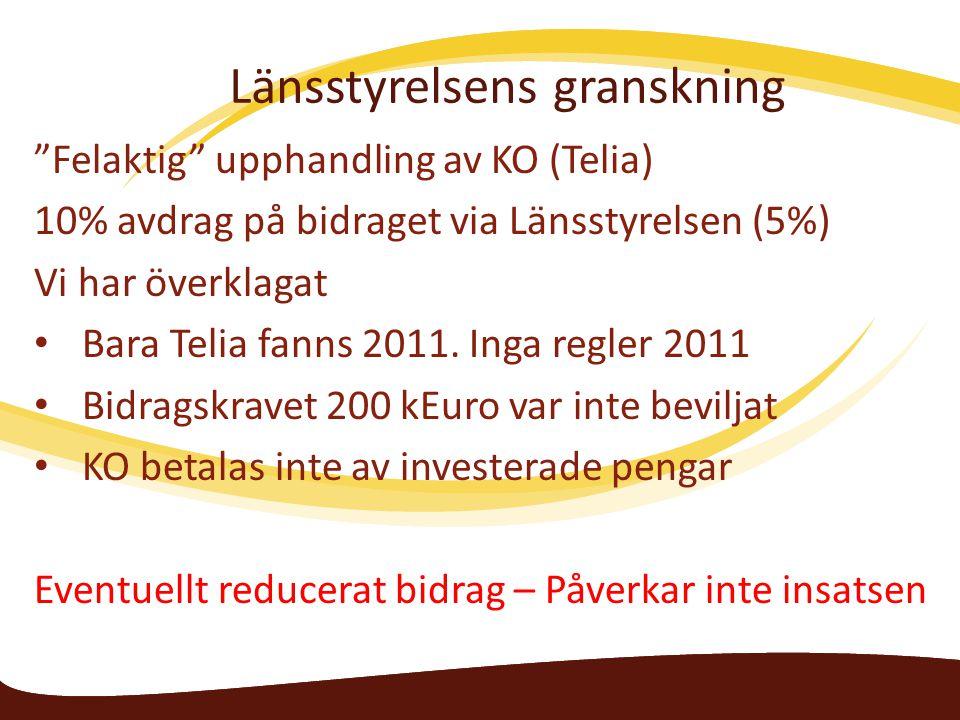Länsstyrelsens granskning Felaktig upphandling av KO (Telia) 10% avdrag på bidraget via Länsstyrelsen (5%) Vi har överklagat Bara Telia fanns 2011.