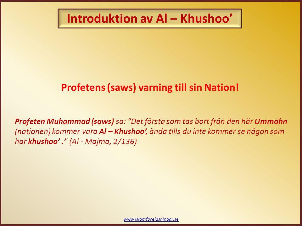 """www.islamforelasningar.se Profetens (saws) varning till sin Nation! Profeten Muhammad (saws) sa: """"Det första som tas bort från den här Ummahn (natione"""