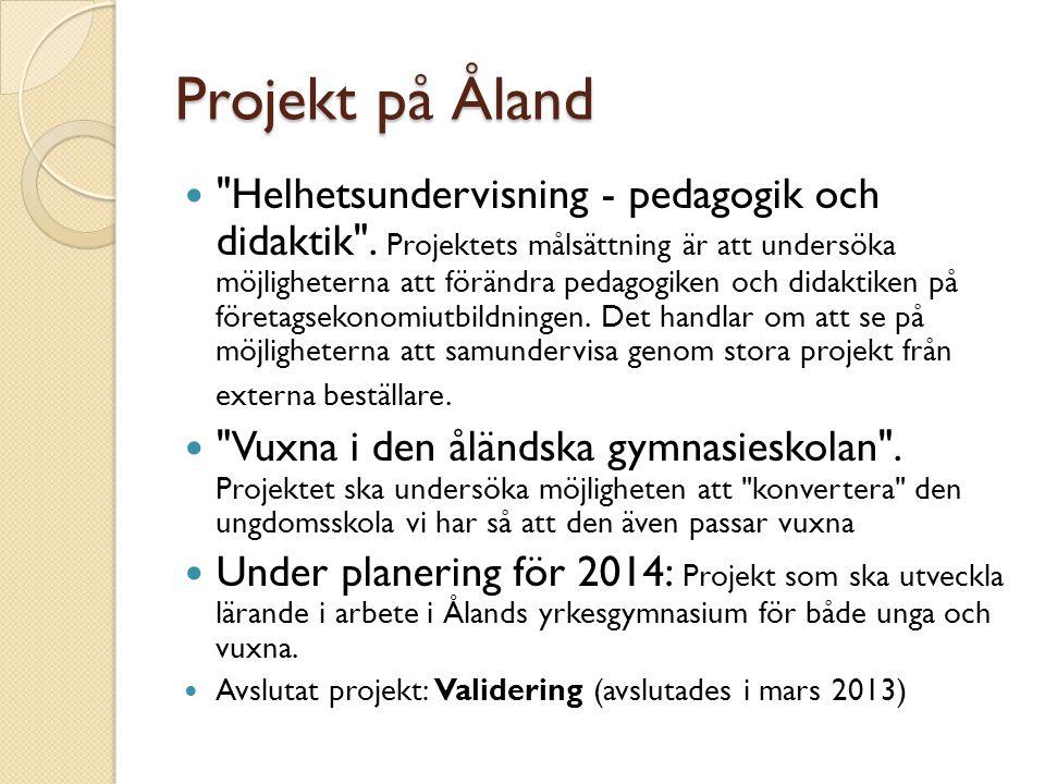 Projekt på Åland Helhetsundervisning - pedagogik och didaktik .