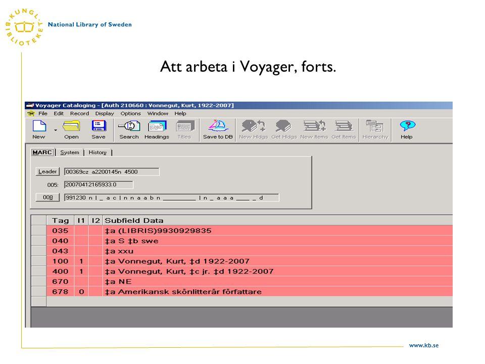 www.kb.se Att arbeta i Voyager, forts.