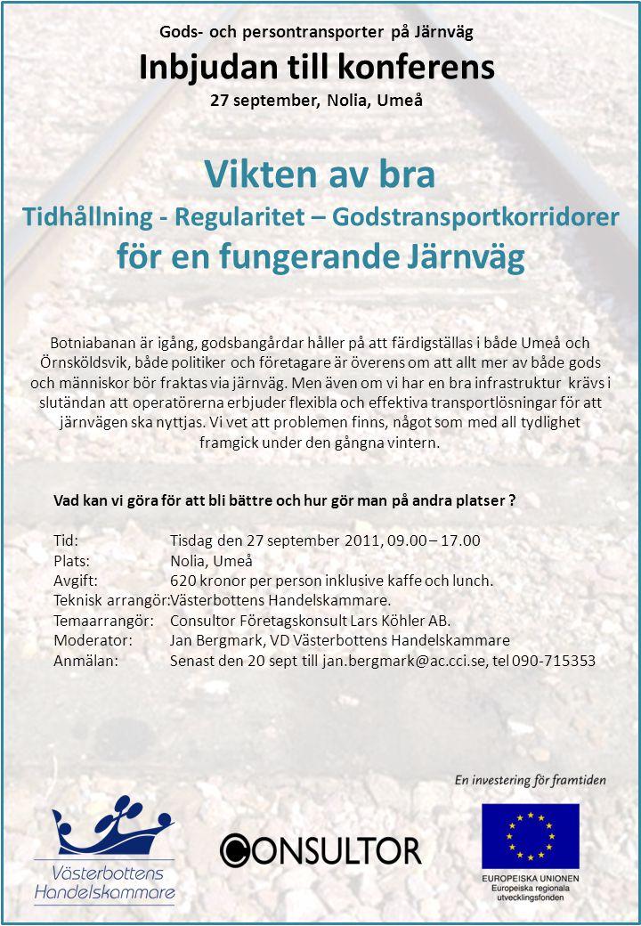 Botniabanan är igång, godsbangårdar håller på att färdigställas i både Umeå och Örnsköldsvik, både politiker och företagare är överens om att allt mer av både gods och människor bör fraktas via järnväg.