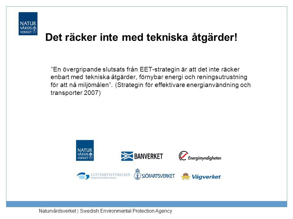 """Naturvårdsverket   Swedish Environmental Protection Agency Det räcker inte med tekniska åtgärder! """"En övergripande slutsats från EET-strategin är att"""