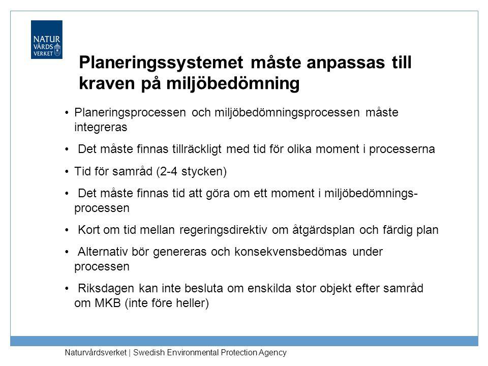 Naturvårdsverket   Swedish Environmental Protection Agency Planeringssystemet måste anpassas till kraven på miljöbedömning Planeringsprocessen och mil