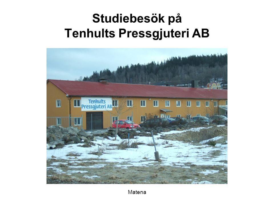 Matena Studiebesök på Tenhults Pressgjuteri AB