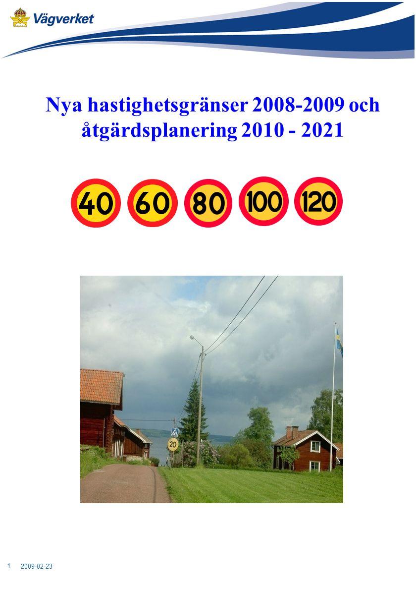 2009-02-23 1 Nya hastighetsgränser 2008-2009 och åtgärdsplanering 2010 - 2021