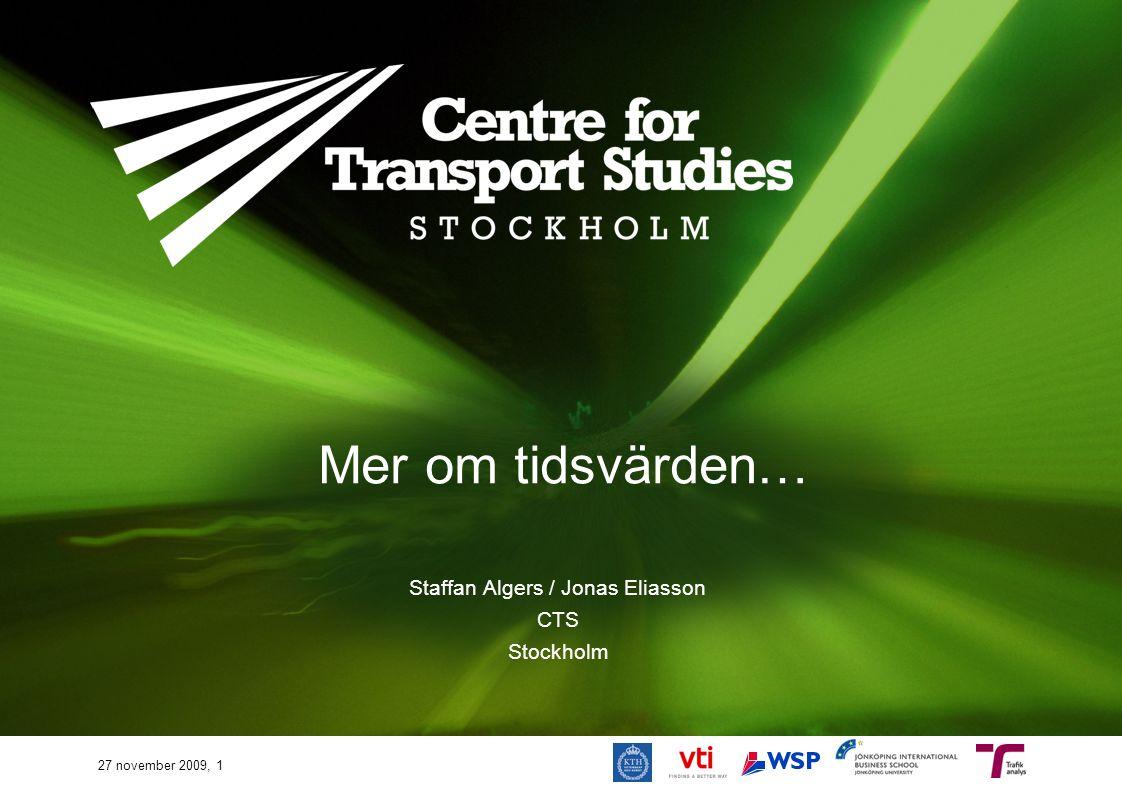 Mer om tidsvärden… Staffan Algers / Jonas Eliasson CTS Stockholm 27 november 2009, 1