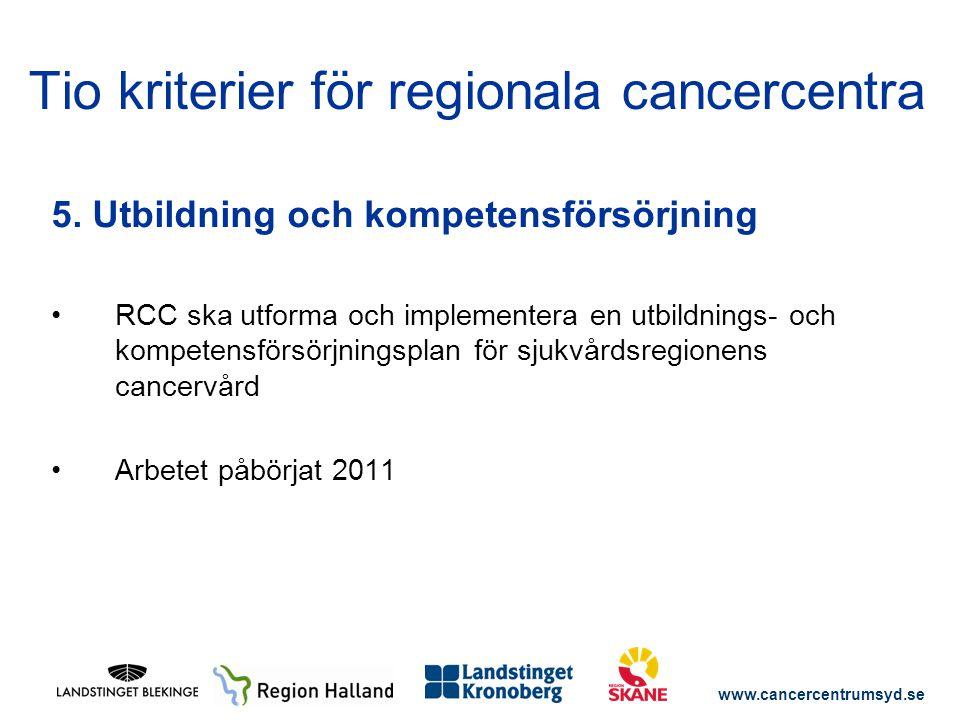 www.cancercentrumsyd.se 5. Utbildning och kompetensförsörjning RCC ska utforma och implementera en utbildnings- och kompetensförsörjningsplan för sjuk