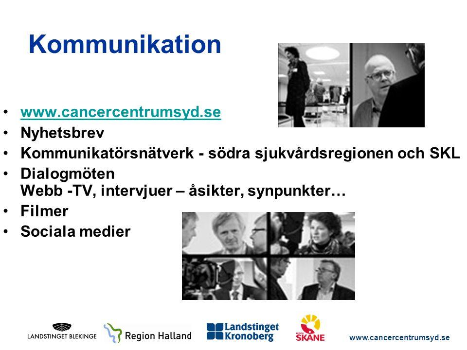 www.cancercentrumsyd.se Kommunikation www.cancercentrumsyd.se Nyhetsbrev Kommunikatörsnätverk - södra sjukvårdsregionen och SKL Dialogmöten Webb -TV, intervjuer – åsikter, synpunkter… Filmer Sociala medier