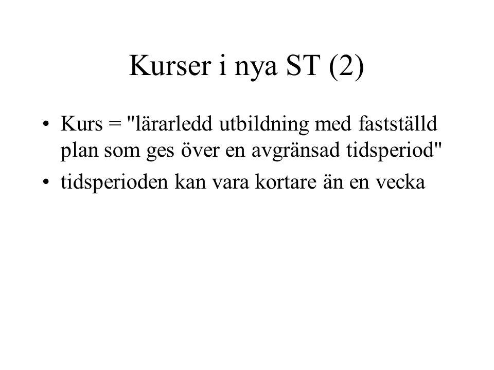 Kurser i nya ST (2) Kurs =