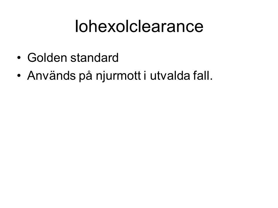 Iohexolclearance Golden standard Används på njurmott i utvalda fall.