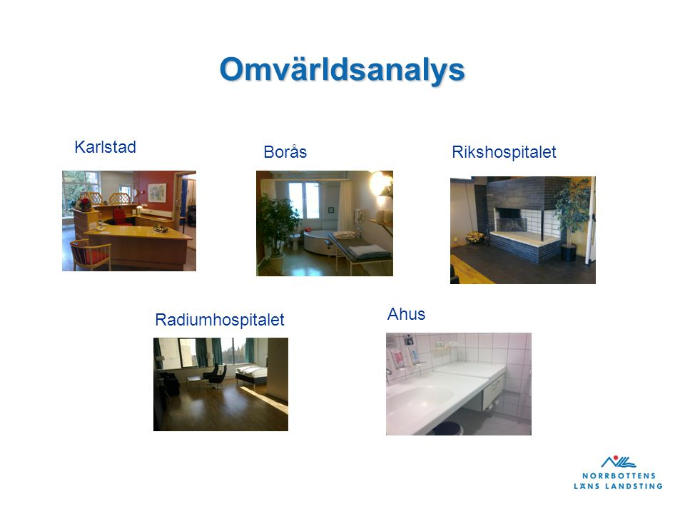 Omvärldsanalys BoråsRikshospitalet Radiumhospitalet Karlstad Ahus
