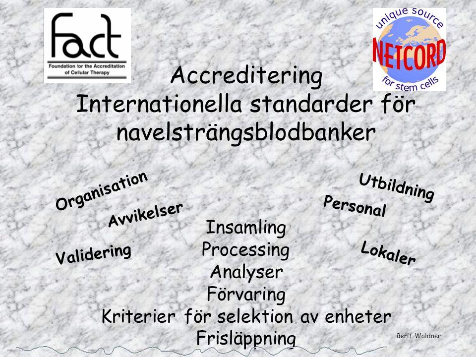 Accreditering Internationella standarder för navelsträngsblodbanker Insamling Processing Analyser Förvaring Kriterier för selektion av enheter Frisläp