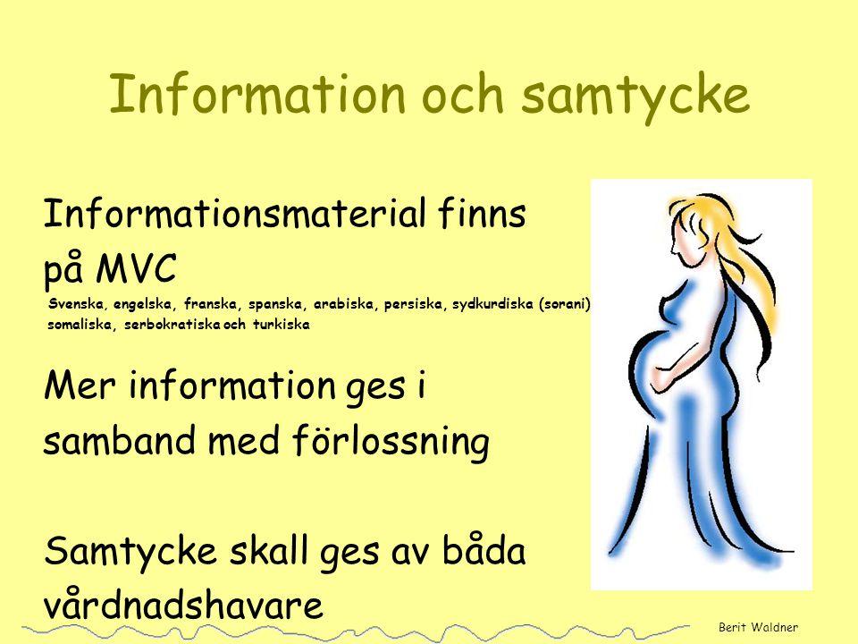 Information och samtycke Informationsmaterial finns på MVC Svenska, engelska, franska, spanska, arabiska, persiska, sydkurdiska (sorani), somaliska, s
