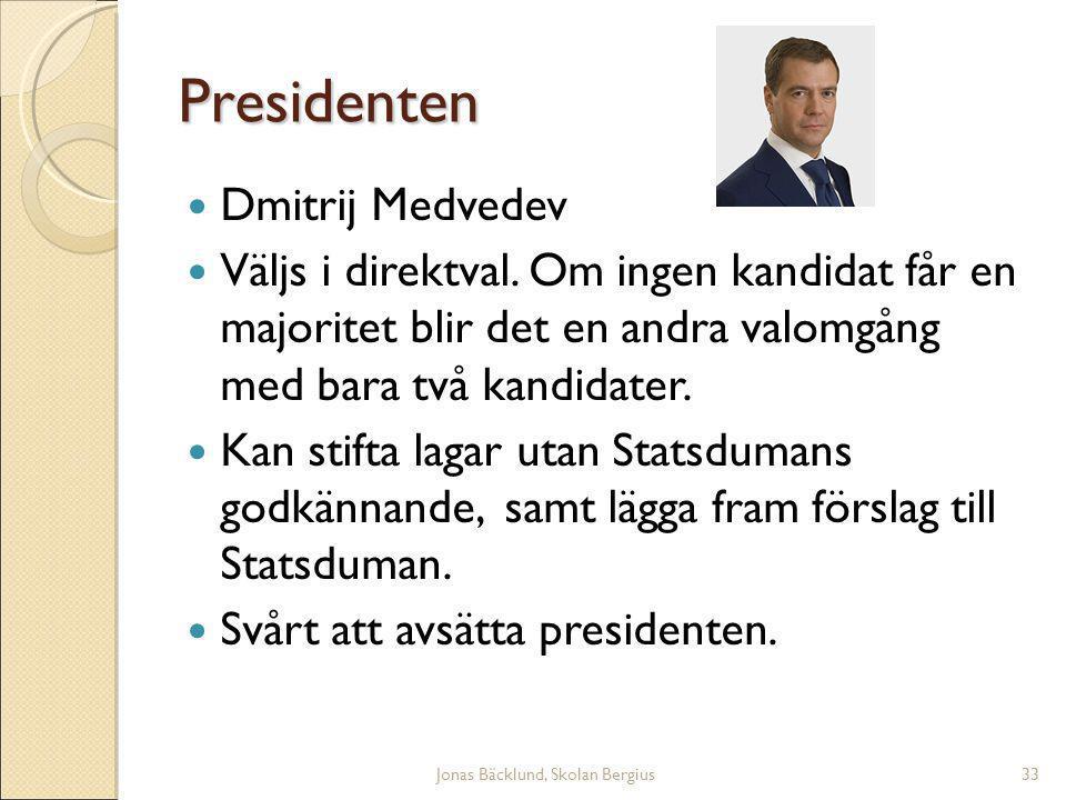 Jonas Bäcklund, Skolan Bergius33 Presidenten Dmitrij Medvedev Väljs i direktval.