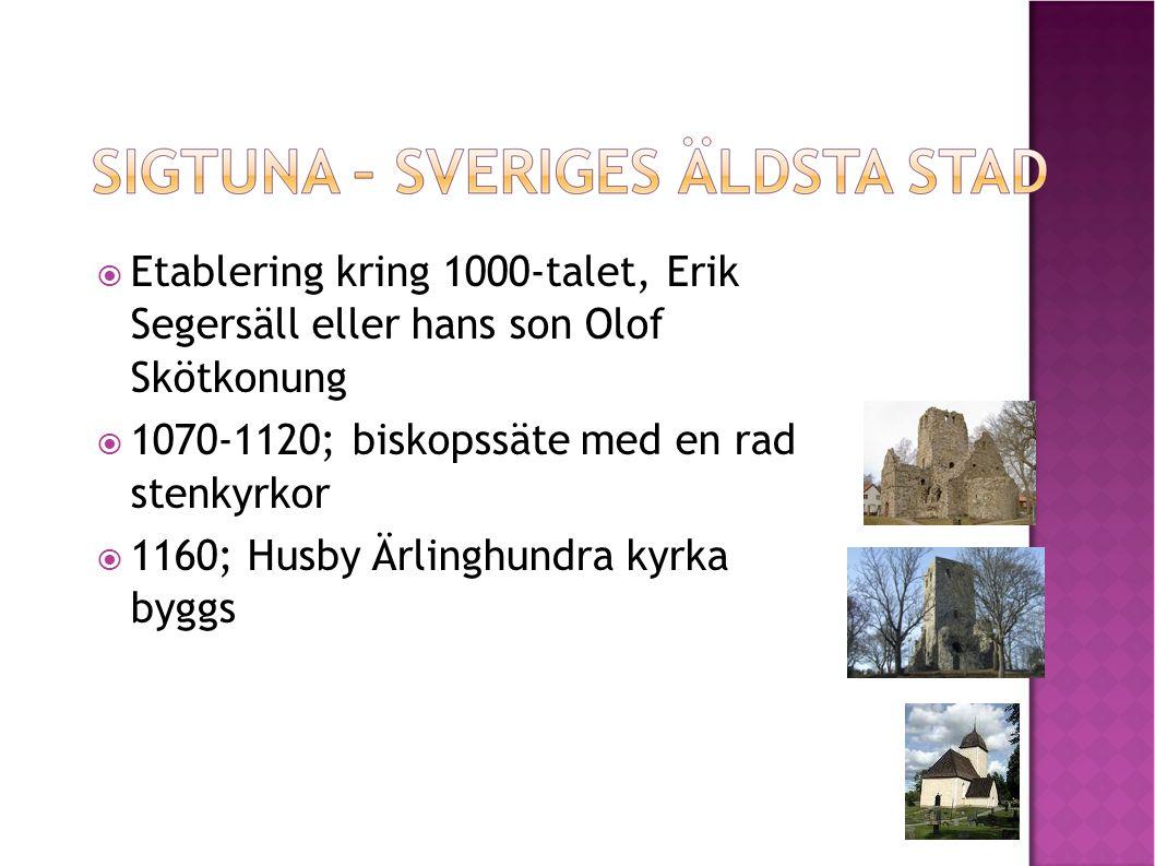  Etablering kring 1000-talet, Erik Segersäll eller hans son Olof Skötkonung  1070-1120; biskopssäte med en rad stenkyrkor  1160; Husby Ärlinghundra