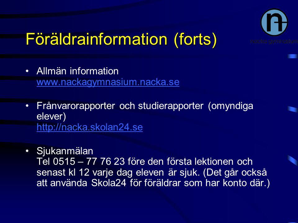 Föräldrainformation (forts) Allmän information www.nackagymnasium.nacka.se www.nackagymnasium.nacka.se Frånvarorapporter och studierapporter (omyndiga