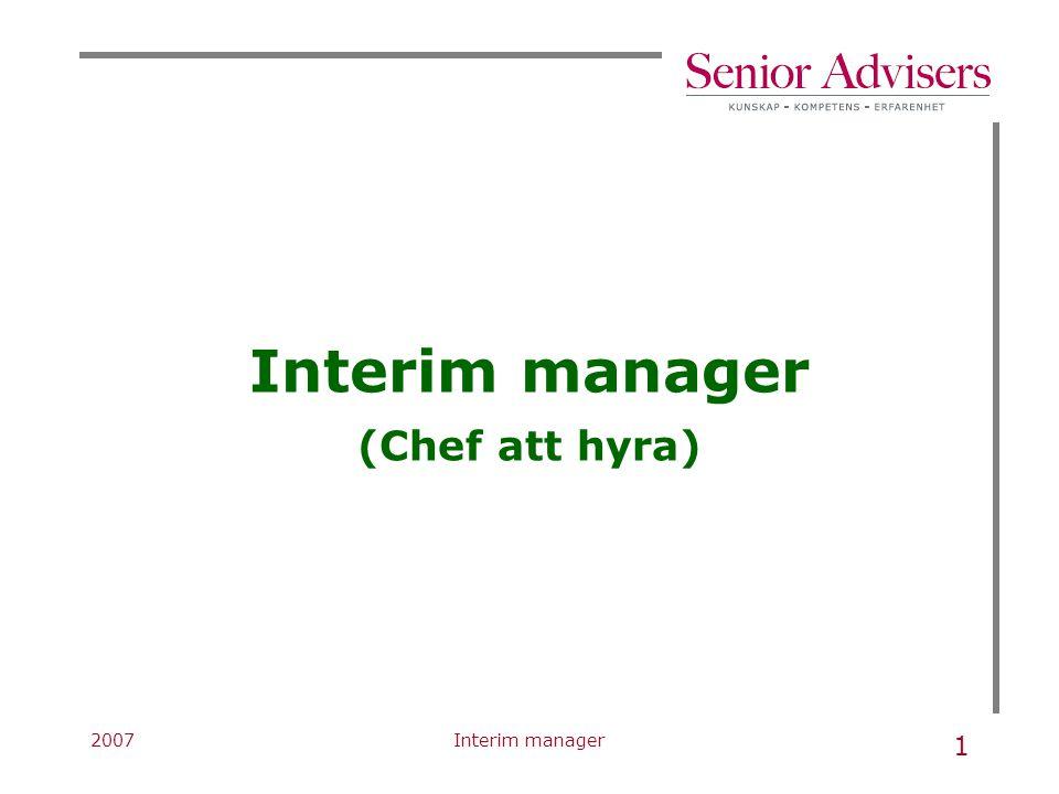 2007Interim manager 1 (Chef att hyra)