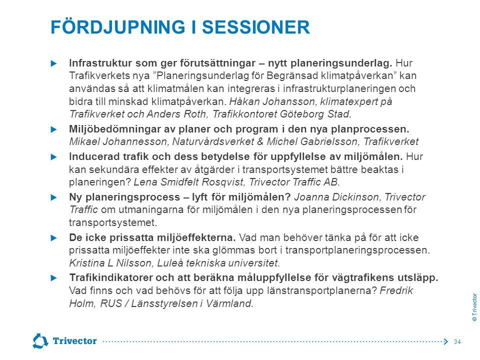 """© Trivector FÖRDJUPNING I SESSIONER  Infrastruktur som ger förutsättningar – nytt planeringsunderlag. Hur Trafikverkets nya """"Planeringsunderlag för B"""