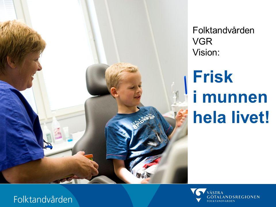 Folktandvården VGR Vision: Frisk i munnen hela livet!