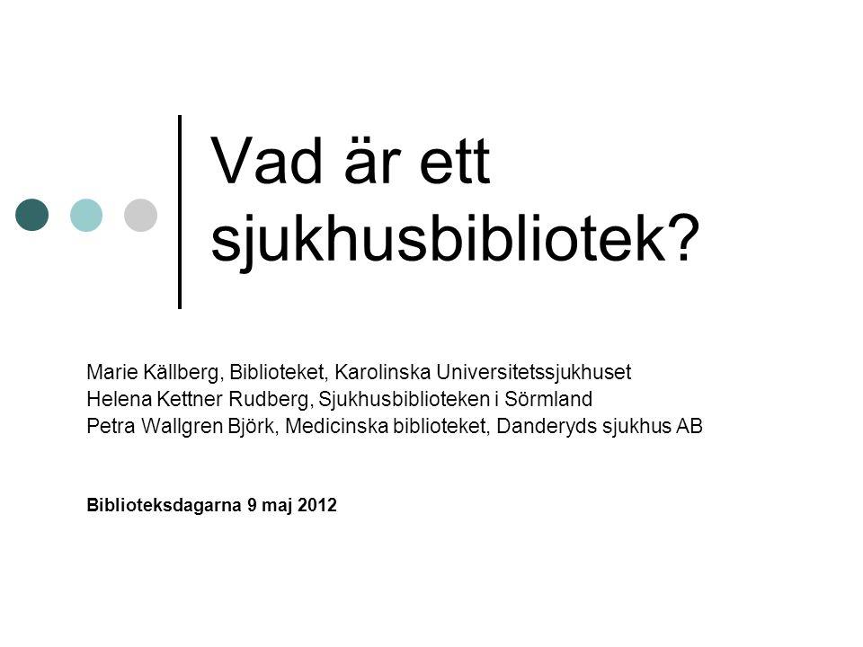 Föreningen för Sveriges Sjukhusbibliotekschefer Vad är ett sjukhusbibliotek.