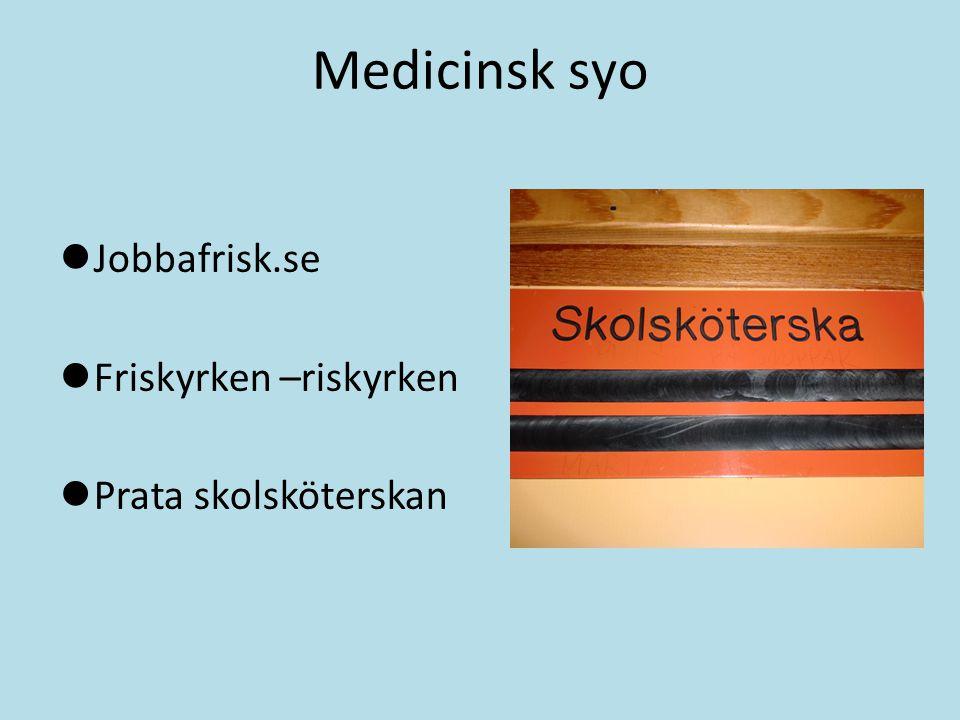 Medicinsk syo Jobbafrisk.se Friskyrken –riskyrken Prata skolsköterskan