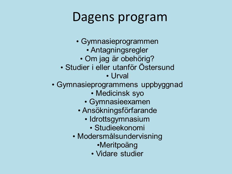 Dagens program Gymnasieprogrammen Antagningsregler Om jag är obehörig? Studier i eller utanför Östersund Urval Gymnasieprogrammens uppbyggnad Medicins