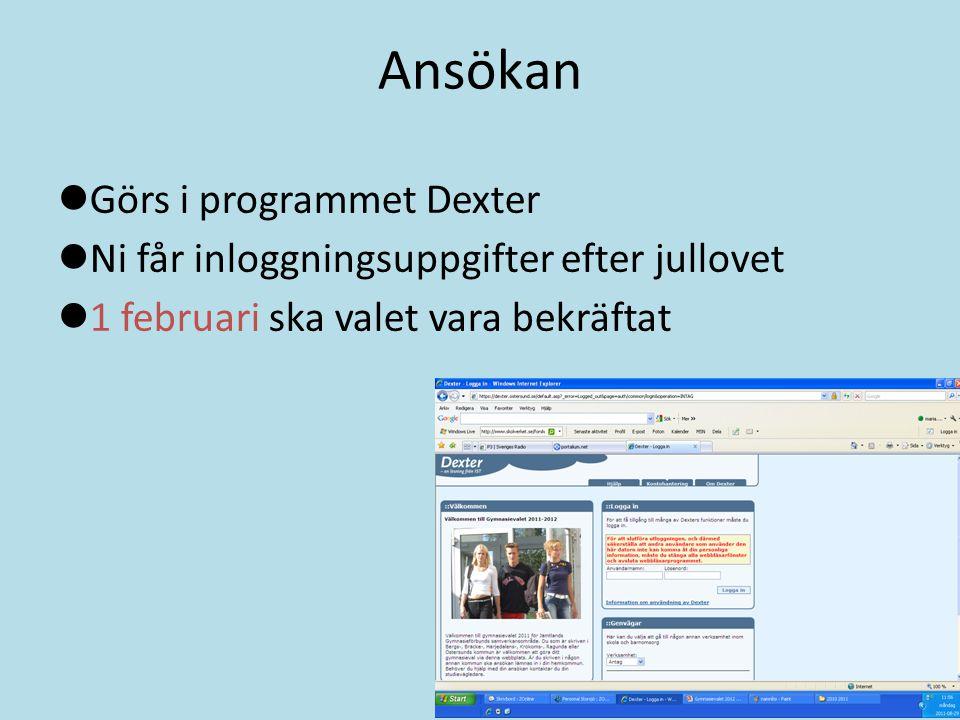 Ansökan Görs i programmet Dexter Ni får inloggningsuppgifter efter jullovet 1 februari ska valet vara bekräftat