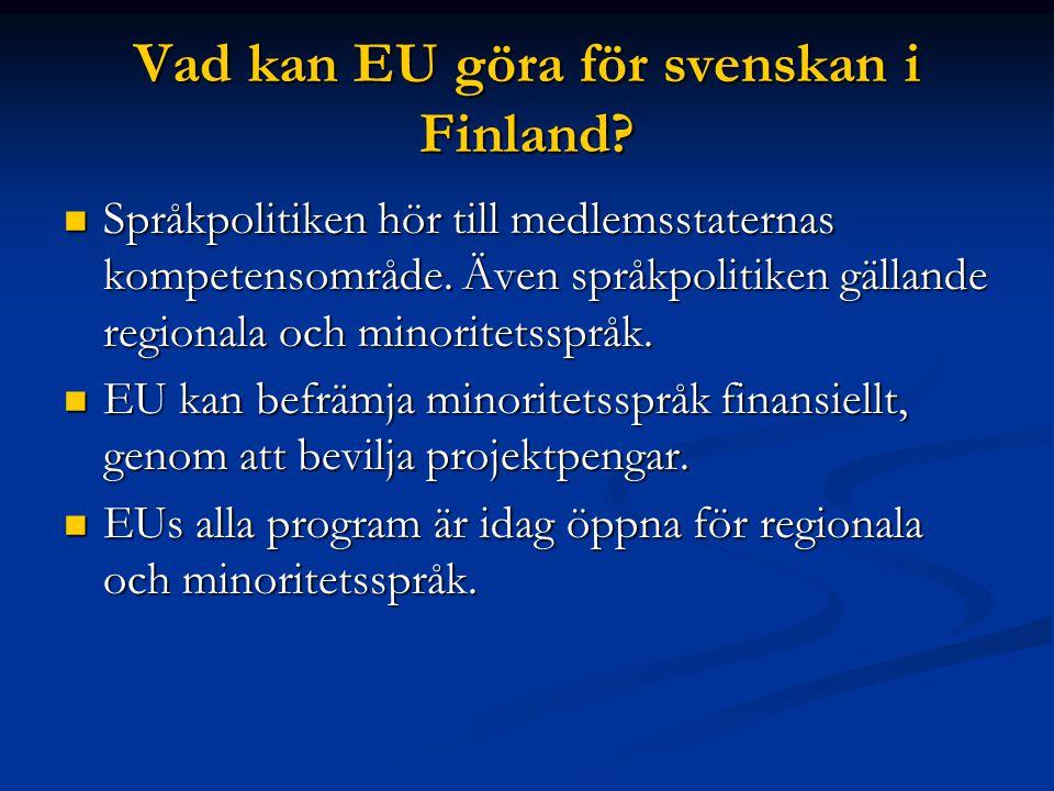 Vad kan EU göra för svenskan i Finland. Språkpolitiken hör till medlemsstaternas kompetensområde.