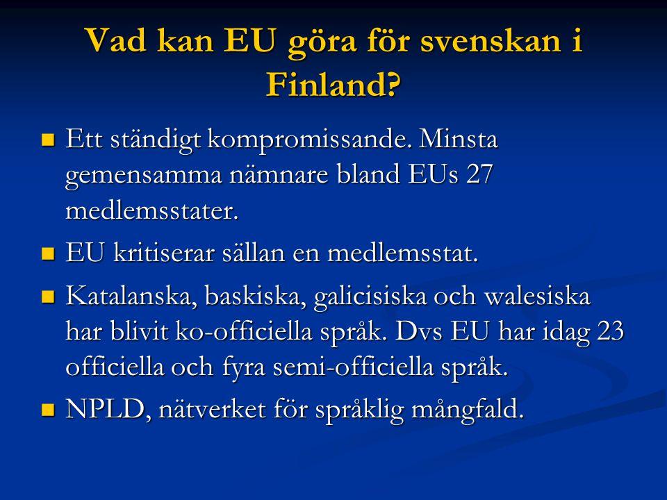Vad kan EU göra för svenskan i Finland. Ett ständigt kompromissande.