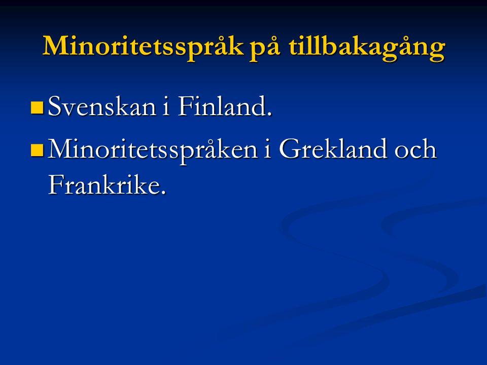 Minoritetsspråk på tillbakagång Svenskan i Finland.