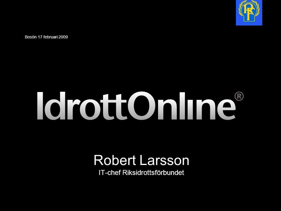 Robert Larsson IT-chef Riksidrottsförbundet Bosön 17 februari 2009