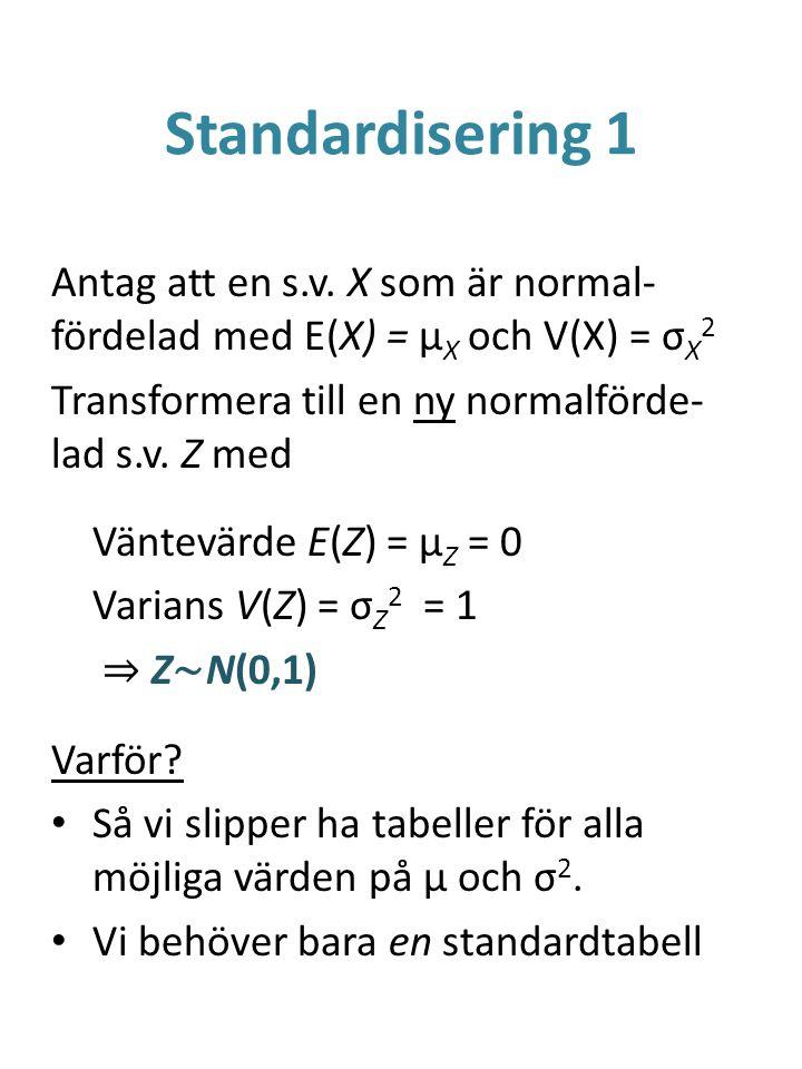 Standardisering 1 Antag att en s.v.