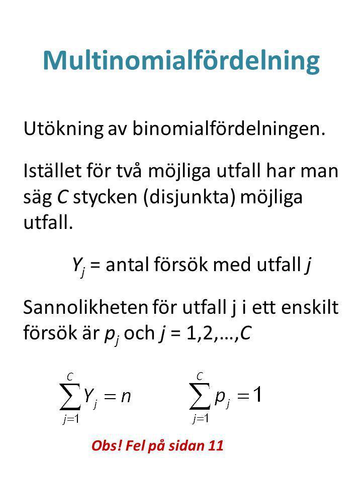 Multinomialfördelning Utökning av binomialfördelningen.