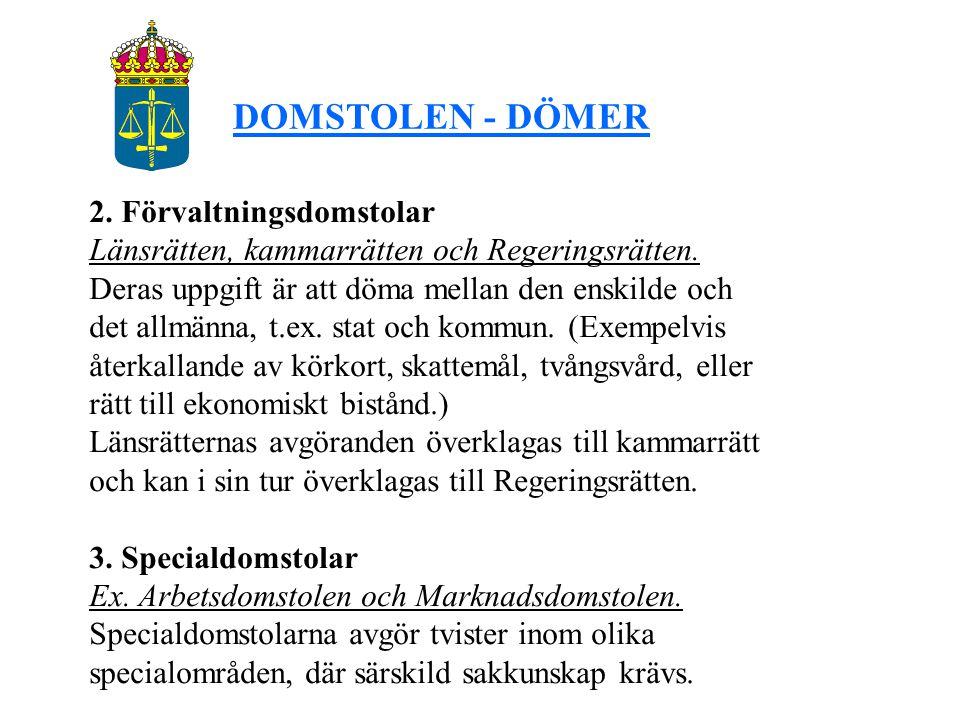 2.Förvaltningsdomstolar Länsrätten, kammarrätten och Regeringsrätten.