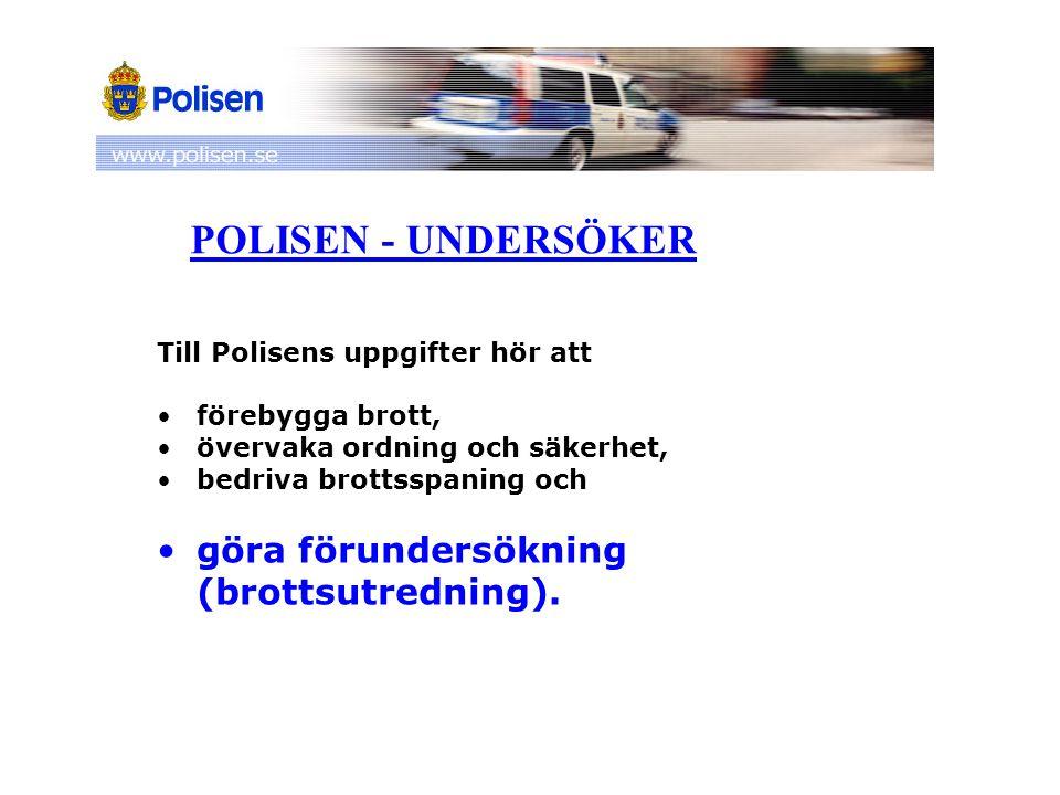 Till Polisens uppgifter hör att förebygga brott, övervaka ordning och säkerhet, bedriva brottsspaning och göra förundersökning (brottsutredning).