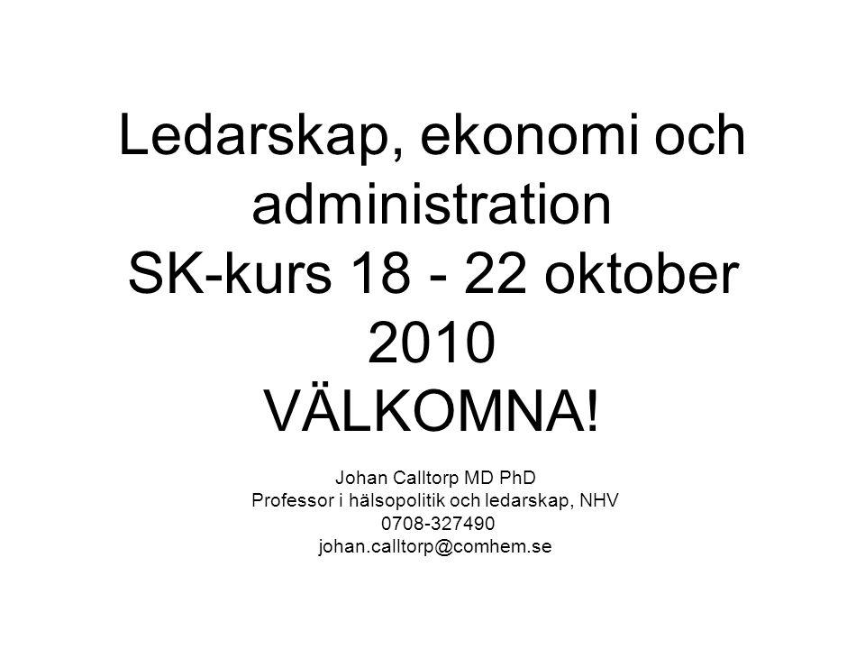 Ledarskap, ekonomi och administration SK-kurs 18 - 22 oktober 2010 VÄLKOMNA.