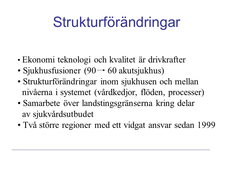 Regionutveckling Skåne Västra Götaland Försöksverksamheter från 1999 Sammanslagning av tre respektive fyra sjukvårdshuvudmän Hälso- och sjukvård + ansvar för regional utveckling Regionalt direktvalt parlament