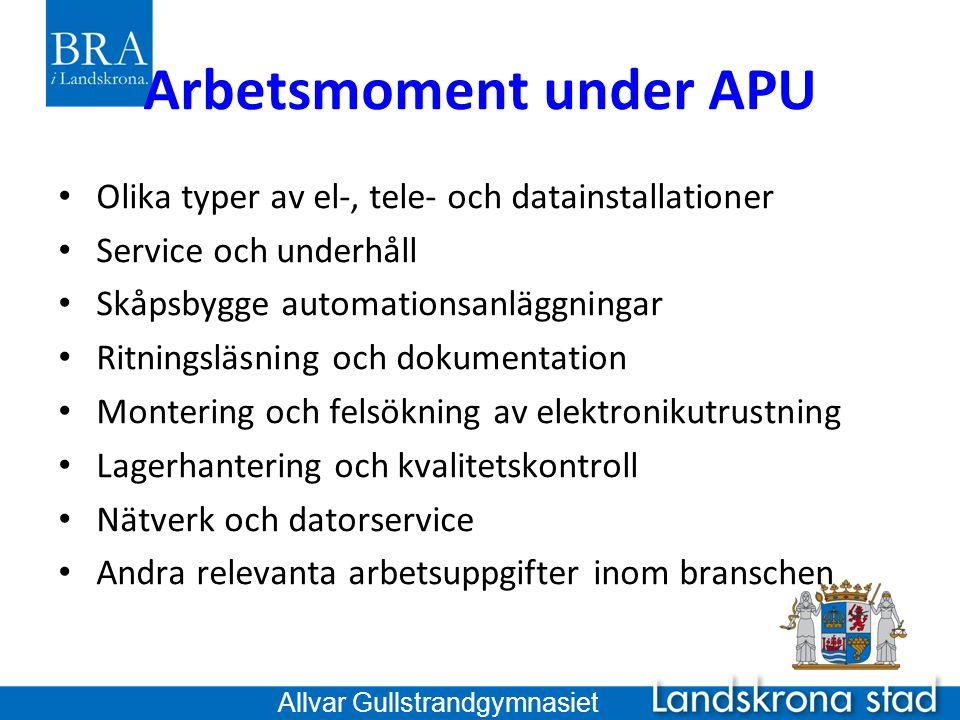 Arbetsmoment under APU Olika typer av el-, tele- och datainstallationer Service och underhåll Skåpsbygge automationsanläggningar Ritningsläsning och d