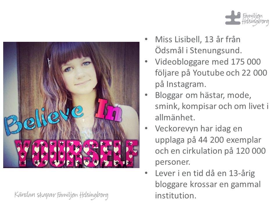 Miss Lisibell, 13 år från Ödsmål i Stenungsund. Videobloggare med 175 000 följare på Youtube och 22 000 på Instagram. Bloggar om hästar, mode, smink,