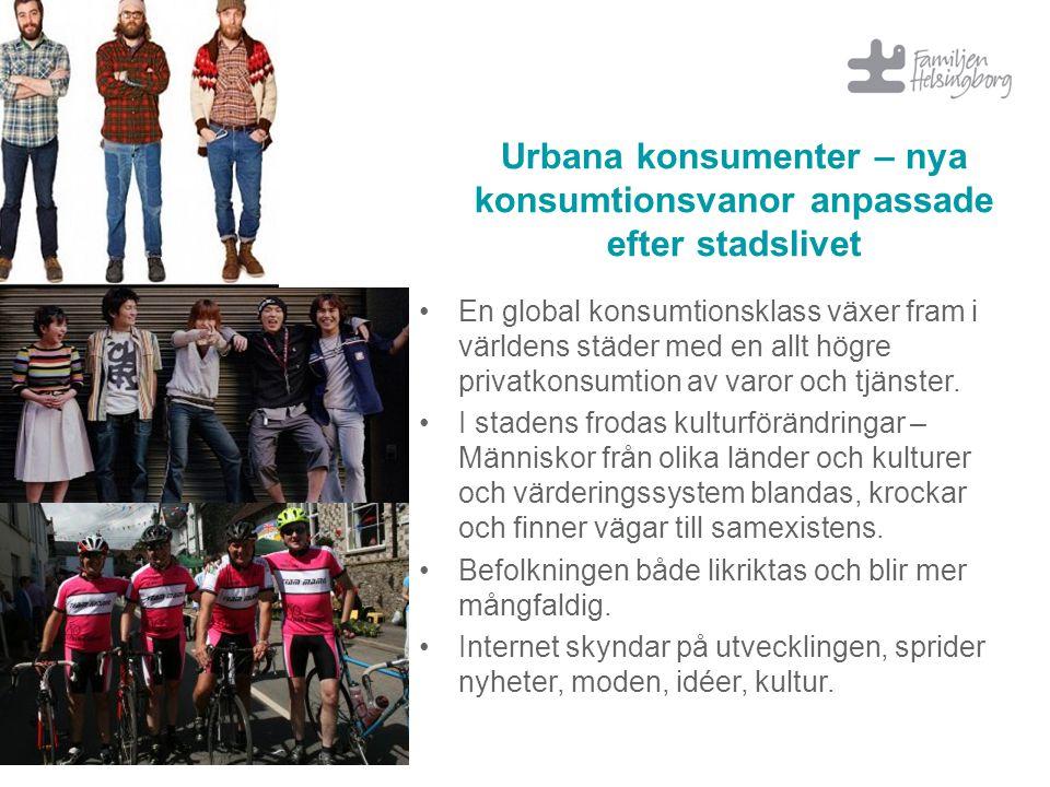 Urbana konsumenter – nya konsumtionsvanor anpassade efter stadslivet En global konsumtionsklass växer fram i världens städer med en allt högre privatkonsumtion av varor och tjänster.