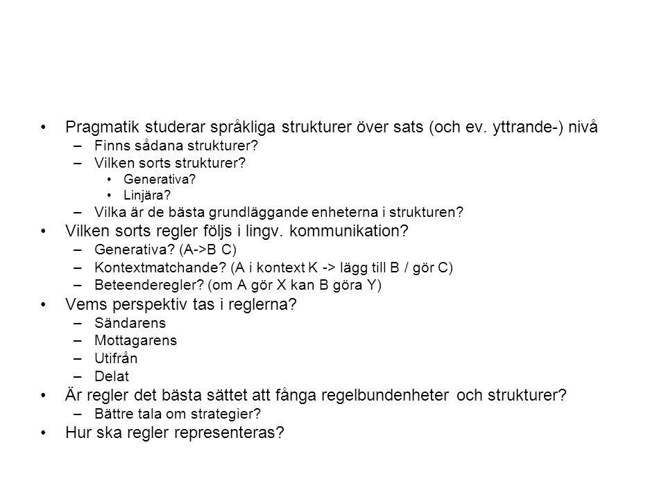 Pragmatik studerar språkliga strukturer över sats (och ev.