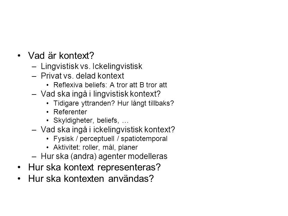 Vad är kontext.–Lingvistisk vs. Ickelingvistisk –Privat vs.