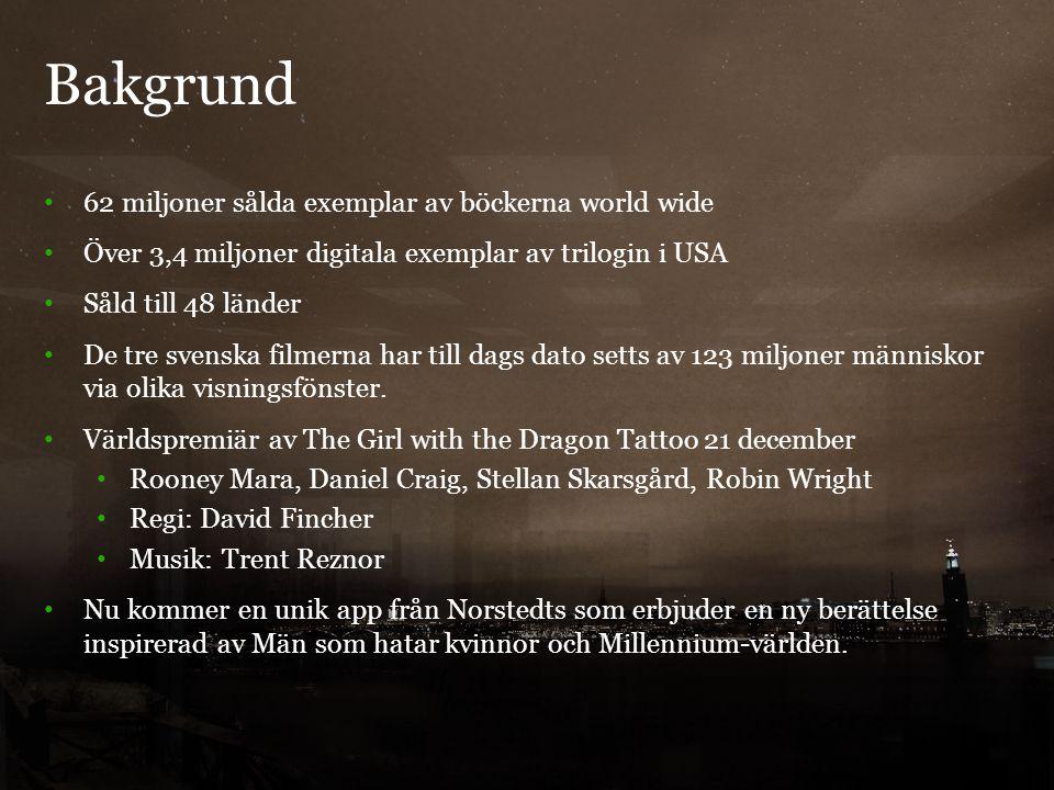 Bakgrund 4 62 miljoner sålda exemplar av böckerna world wide Över 3,4 miljoner digitala exemplar av trilogin i USA Såld till 48 länder De tre svenska filmerna har till dags dato setts av 123 miljoner människor via olika visningsfönster.