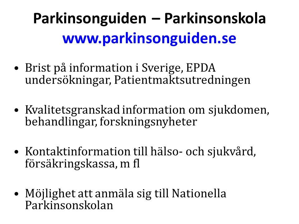 Parkinsonguiden – Parkinsonskola www.parkinsonguiden.se Brist på information i Sverige, EPDA undersökningar, Patientmaktsutredningen Kvalitetsgranskad