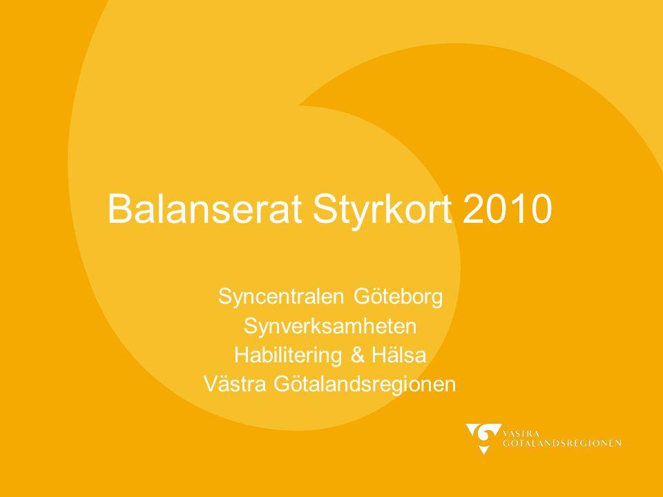 Balanserat Styrkort 2010 Syncentralen Göteborg Synverksamheten Habilitering & Hälsa Västra Götalandsregionen