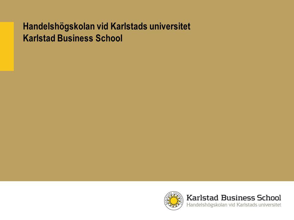Kunskap är inget värd utan förmågan att kunna använda den hhk.kau.se handels@kau.se